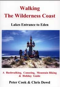 Walking the Wilderness Coast  from Lakes Entrance to Eden